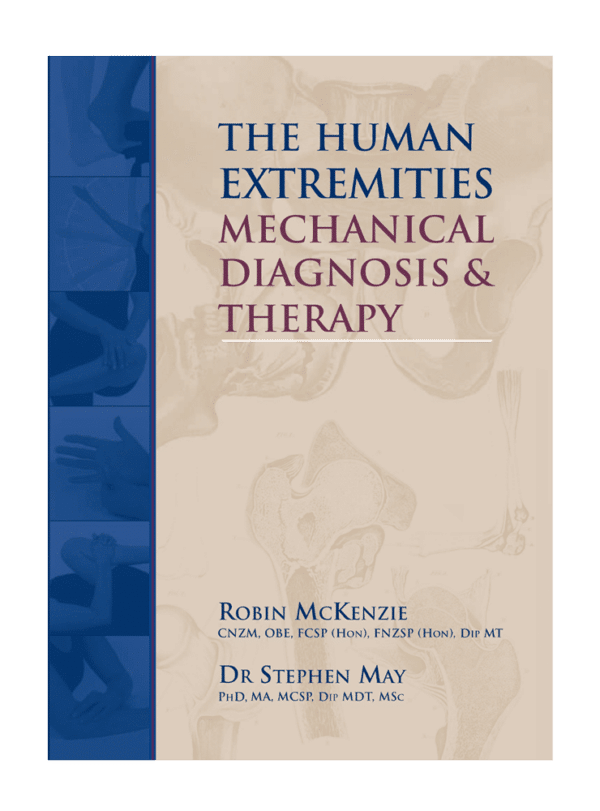 The Human Extremities: Mechanical Diagnosis & Therapy